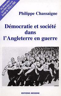 Démocratie et société dans l'Angleterre en guerre : les démocraties aux Etats-Unis et en Europe de 1918 à 1989
