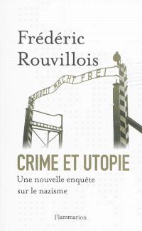 Crime et utopie : une nouvelle enquête sur le nazisme