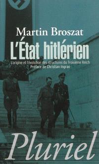 L'Etat hitlérien : l'origine et l'évolution des structures du Troisième Reich