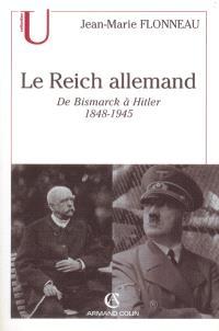 Le Reich allemand : de Bismarck à Hitler, 1848-1945