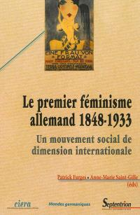 Le premier féminisme allemand : 1848-1933 : un mouvement social de dimension internationale