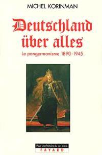 Deutschland über alles : le pangermanisme, 1890-1945