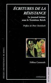 Ecritures de la résistance : le journal intime sous le Troisième Reich