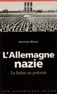 L'Allemagne nazie : la haine au pouvoir