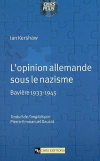 L'opinion allemande sous le nazisme : Bavière, 1933-1945