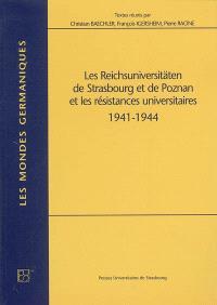Les Reichuniversitäten de Strasbourg et de Poznan et les résidences universitaires : 1941-1944