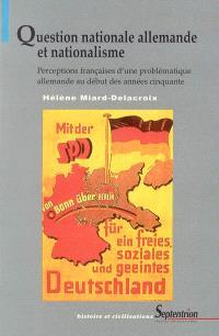 Question nationale allemande et nationalisme : perceptions françaises d'une problématique allemande au début des années cinquante