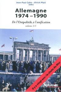 Allemagne. Volume 3, 1974-1990 : de l'Ostpolitik à l'unification