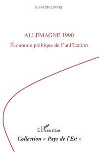 Allemagne 1990 : économie politique de l'unification