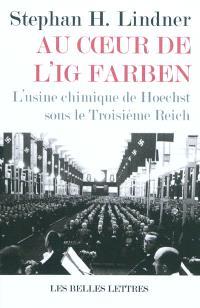 Au coeur de l'IG Farben : l'usine chimique de Hoechst sous le troisième Reich
