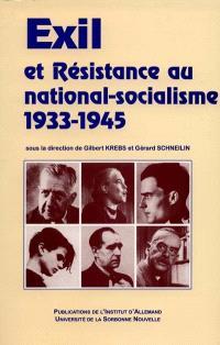 Exil et résistance au national-socialisme, 1933-1945 : colloque de Paris, 11-15 décembre 1997