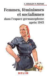 Femmes, féminismes et socialismes dans l'espace germanophone après 1945