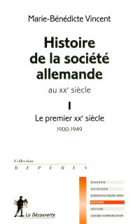 Histoire de la société allemande au XXe siècle. Volume 1, Le premier XXe siècle : 1900-1949