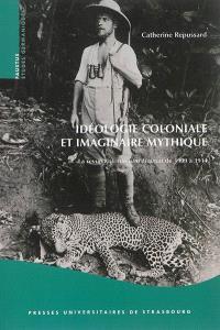 Idéologie coloniale et imaginaire mythique : la revue Kolonie und Heimat de 1909 à 1914