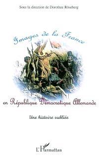 Images de la France en République démocratique allemande : une histoire oubliée