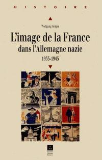 L'image de la France dans l'Allemagne nazie, 1933-1945