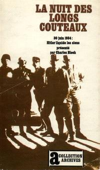 La Nuit des longs couteaux : 30 juin 1944, Hitler liquide les siens