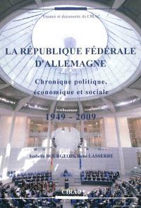 La République fédérale d'Allemagne : chronique politique, économique et sociale, 1949-2009