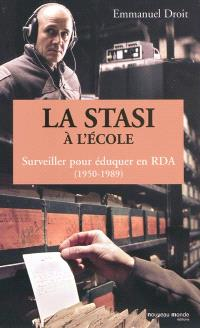 La Stasi à l'école : surveiller pour éduquer en RDA (1950-1989)