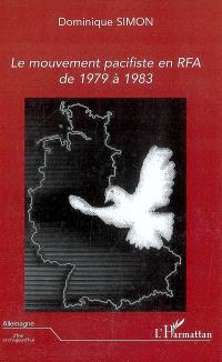 Le mouvement pacifiste en RFA de 1979 à 1983