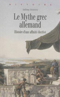 Le mythe grec allemand : histoire d'une affinité élective