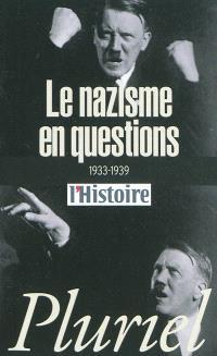 Le nazisme en questions : 1933-1939