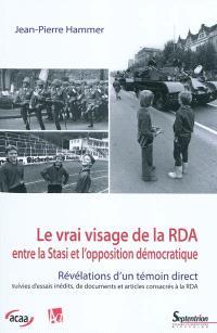 Le vrai visage de la RDA : entre la Stasi et l'opposition démocratique