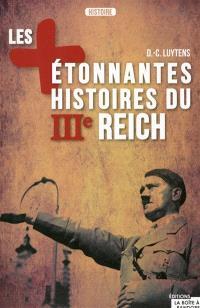 Les plus étonnantes histoires du IIIe Reich