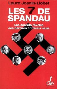 Les sept de Spandau : les secrets révélés des derniers criminels nazis : document
