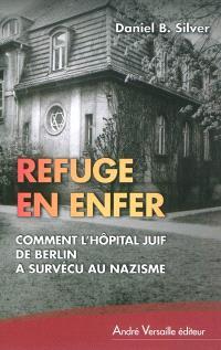 Refuge en enfer : comment l'hôpital juif de Berlin a survécu au nazisme