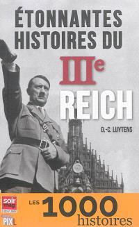 Etonnantes histoires du IIIe Reich