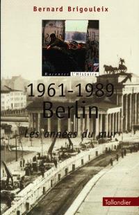 1961-1989 Berlin, les années du mur