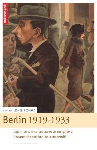 Berlin 1919-1933 : gigantisme, crise sociale et avant-garde : l'incarnation extrême de la modernité