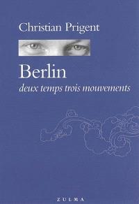 Berlin deux temps trois mouvements