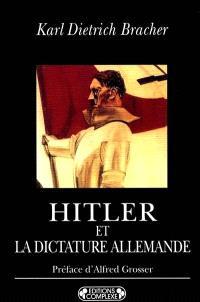 Hitler et la dictature allemande : naissance, structure et conséquences du national-socialisme