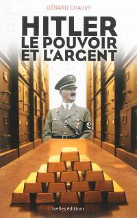Hitler, le pouvoir et l'argent