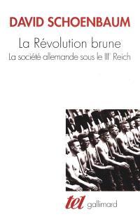 La révolution brune : la société allemande sous le IIIe Reich, 1933-1945