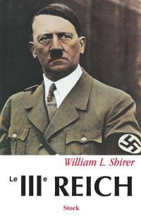 Le IIIe Reich : des origines à la chute