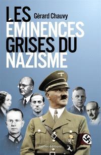 Les éminences grises du nazisme