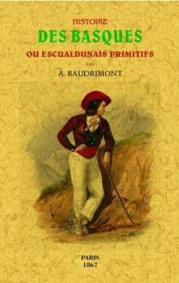 Histoire des Basques ou Escualdunais primitifs : restaurée d'après la langue, les caractères ethnologiques et les moeurs des Basques actuels