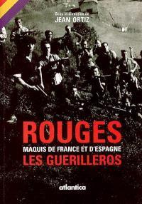 Rouges : maquis de France et d'Espagne, les guérilleros : actes du colloque, 20 et 21 octobre 2005, Université de Pau et des pays de l'Adour