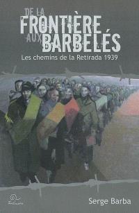 De la frontière aux barbelés : les chemins de la Retirada 1939