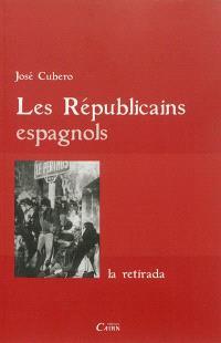 Les républicains espagnols : la retirada