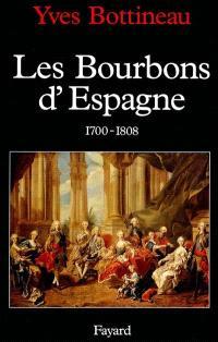 Les Bourbons d'Espagne : 1700-1808