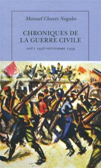 Chroniques de la guerre civile : août 1936-septembre 1939