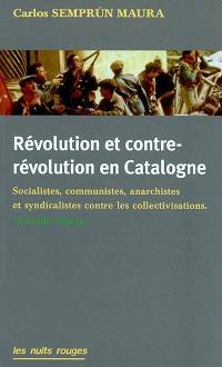 Révolution et contre-révolution en Catalogne : socialistes, communistes, anarchistes et syndicalistes contre les collectivisations