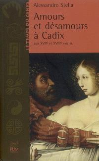 Amours et désamours à Cadix aux XVIIe et XVIIIe siècles