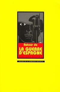 Autour de la Guere d'Espagne, 1936-1939 : Actes du colloque organisé à la Sorbonne par le CRID, les 7 et 8 novembre 1986
