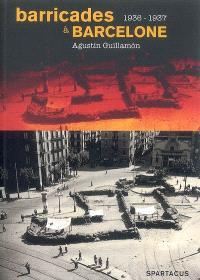 Barricades à Barcelone : la CNT de la victoire de juillet 1936 à la défaite de mai 1937