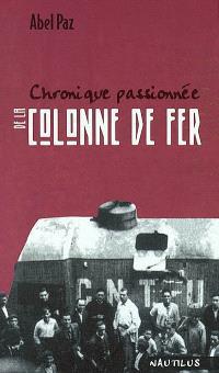 Chronique passionnée de la Colonne de fer : Espagne 1936-1937